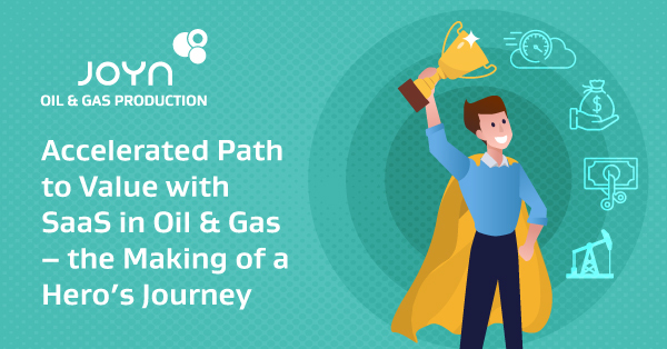 Accelerated Path to Value with SaaS in Oil & Gas