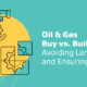 Oil & Gas Buy vs. Build: Avoiding Landmines and Ensuring Success